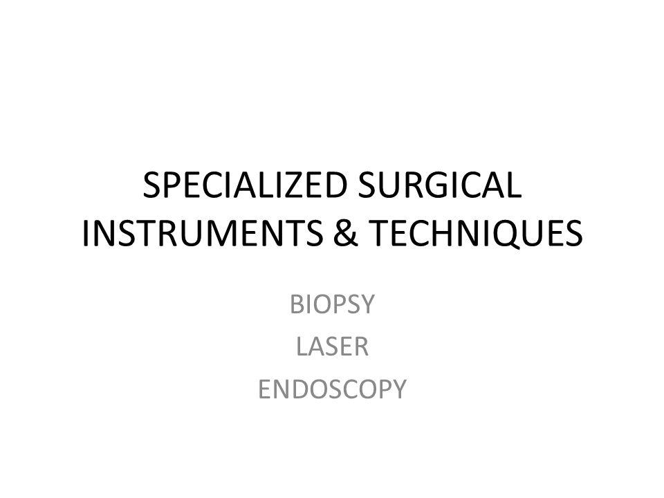 SPECIALIZED SURGICAL INSTRUMENTS & TECHNIQUES