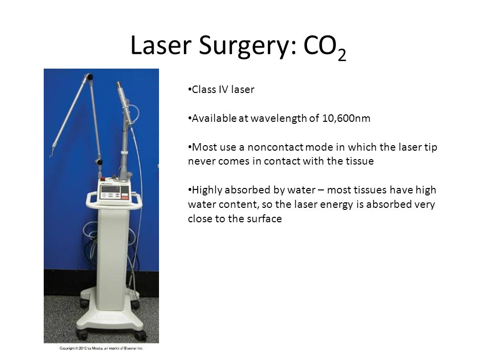 Laser Surgery: CO2 Class IV laser Available at wavelength of 10,600nm