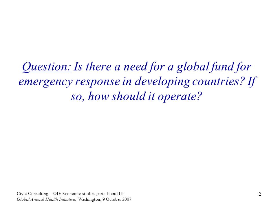 Question: Is there a need for a global fund for emergency response in developing countries If so, how should it operate