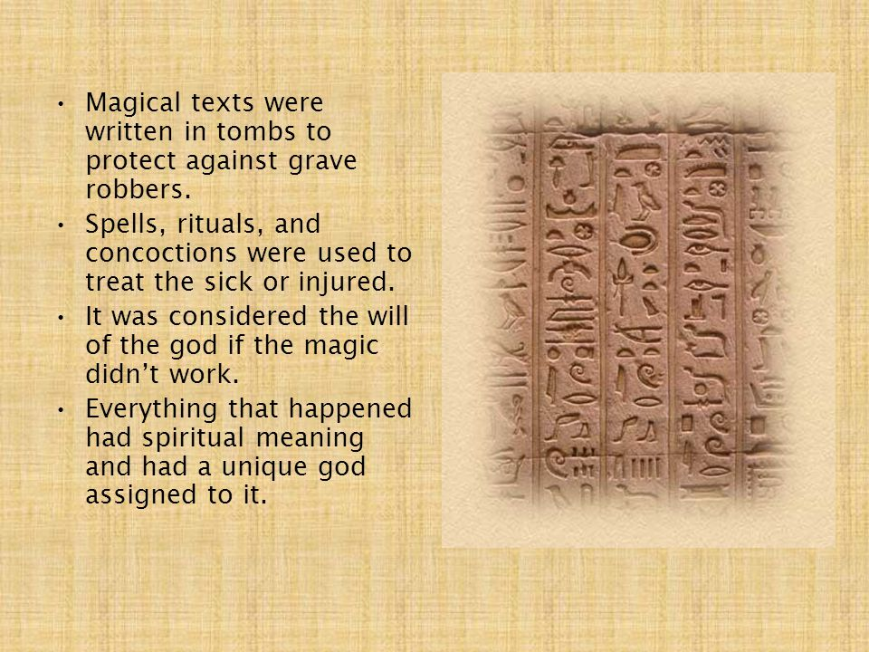 Magical texts were written in tombs to protect against grave robbers.