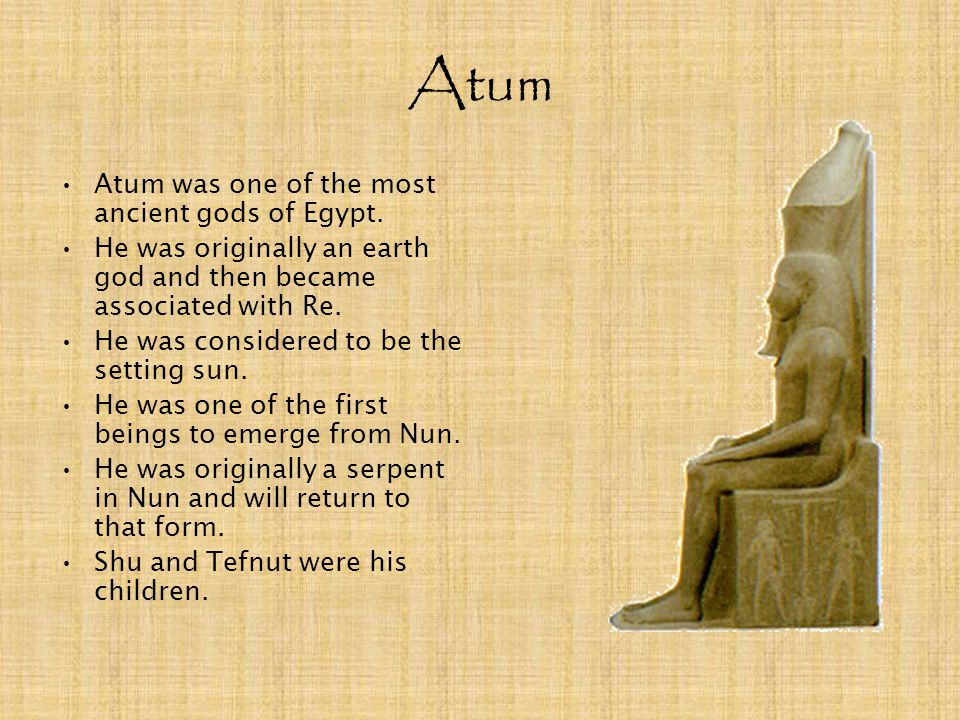 Atum Atum was one of the most ancient gods of Egypt.