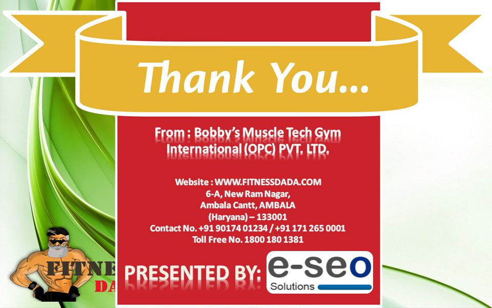 From : Bobby's Muscle Tech Gym International (OPC) PVT. LTD.