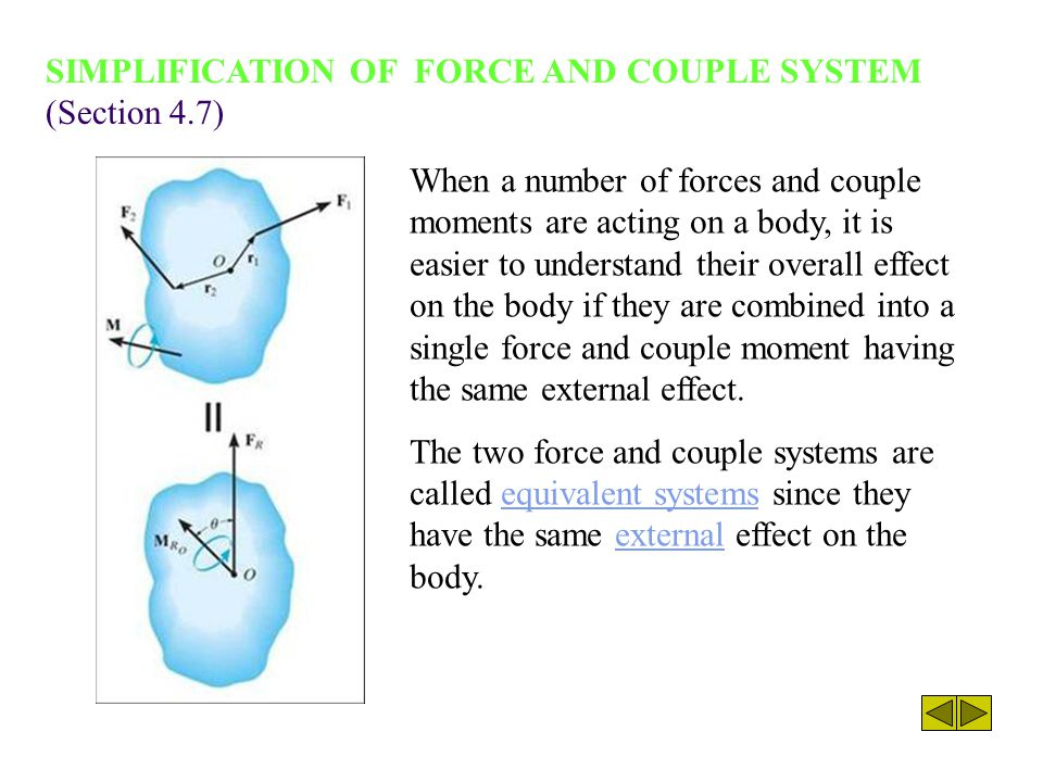 SIMPLIFICATION OF FORCE AND COUPLE SYSTEM (Section 4.7)