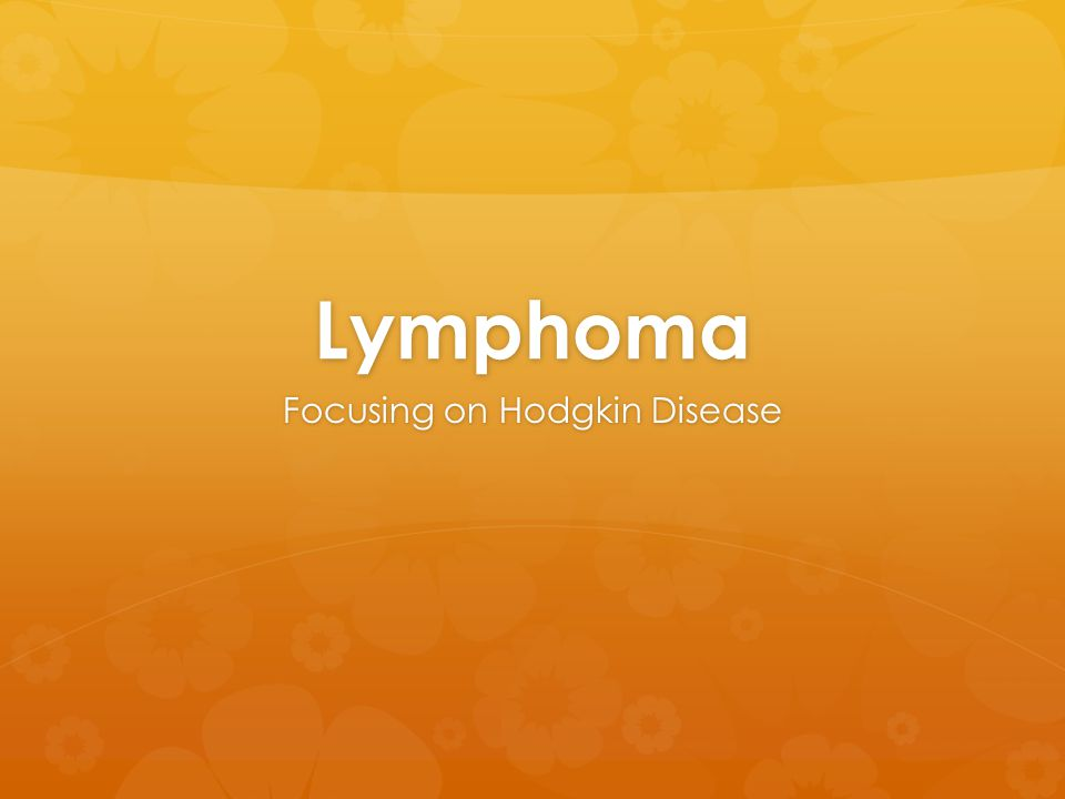 Focusing on Hodgkin Disease