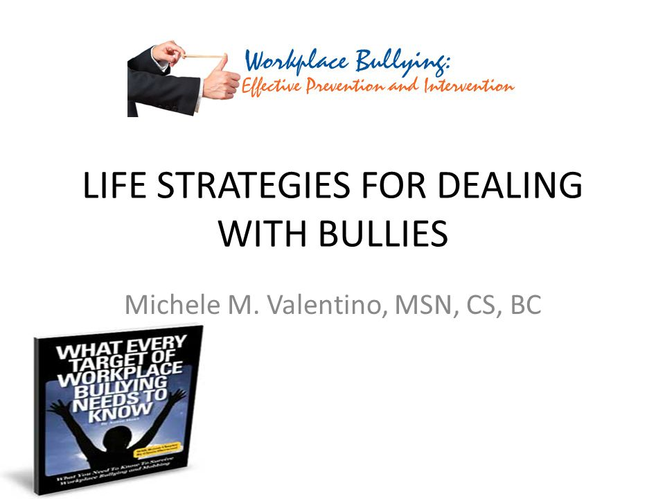 Life strategies for dealing with bullies ppt download life strategies for dealing with bullies publicscrutiny Choice Image