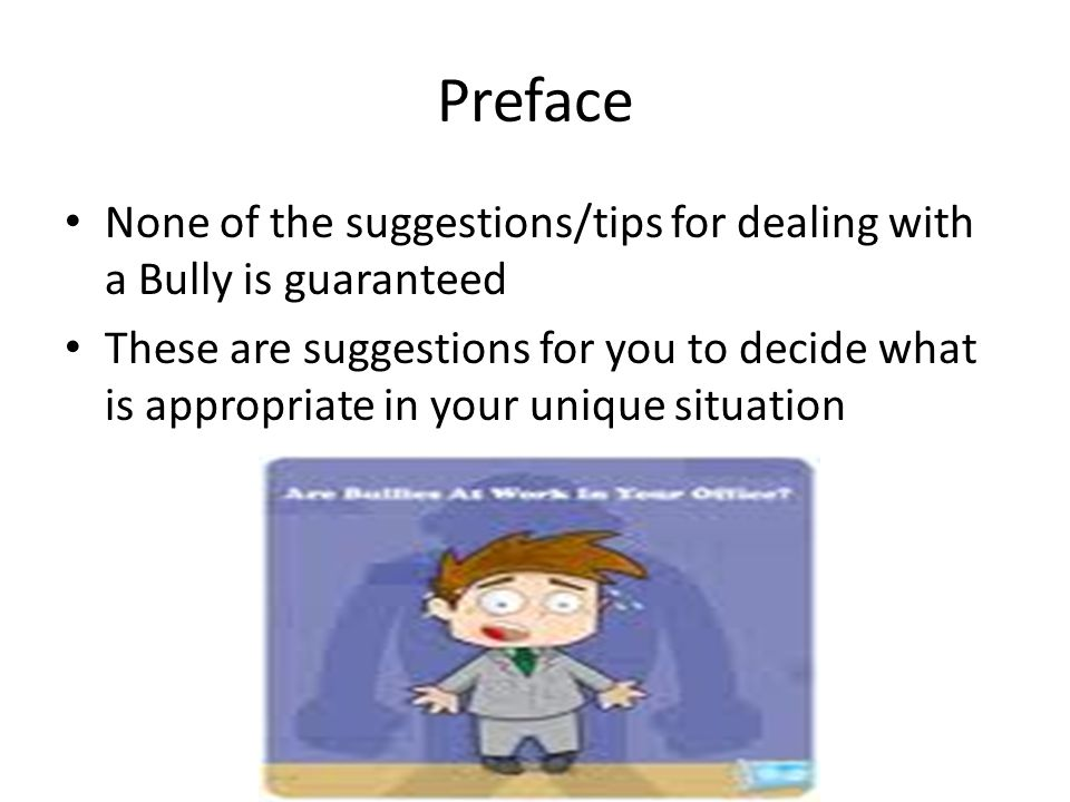 Life strategies for dealing with bullies ppt download preface none of the suggestionstips for dealing with a bully is guaranteed publicscrutiny Choice Image