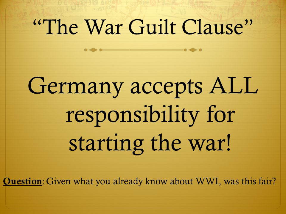 Germany accepts ALL responsibility for starting the war!