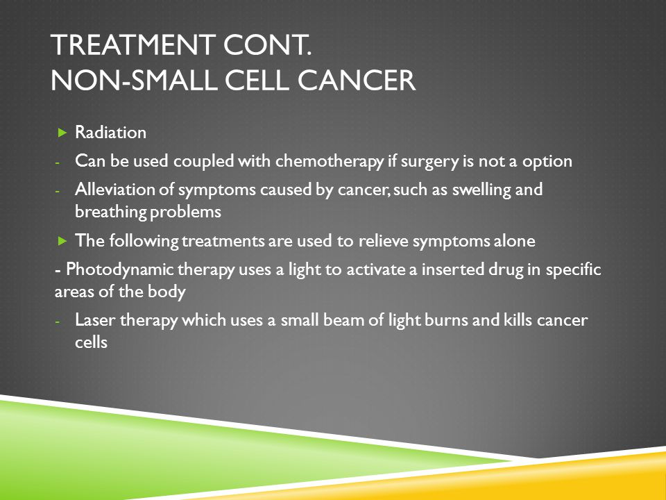 Treatment Cont. non-small cell cancer