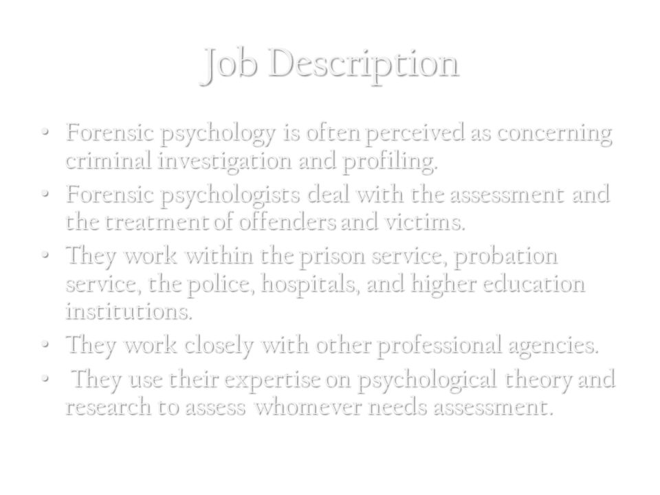 job description forensic psychology is often perceived as concerning criminal investigation and profiling