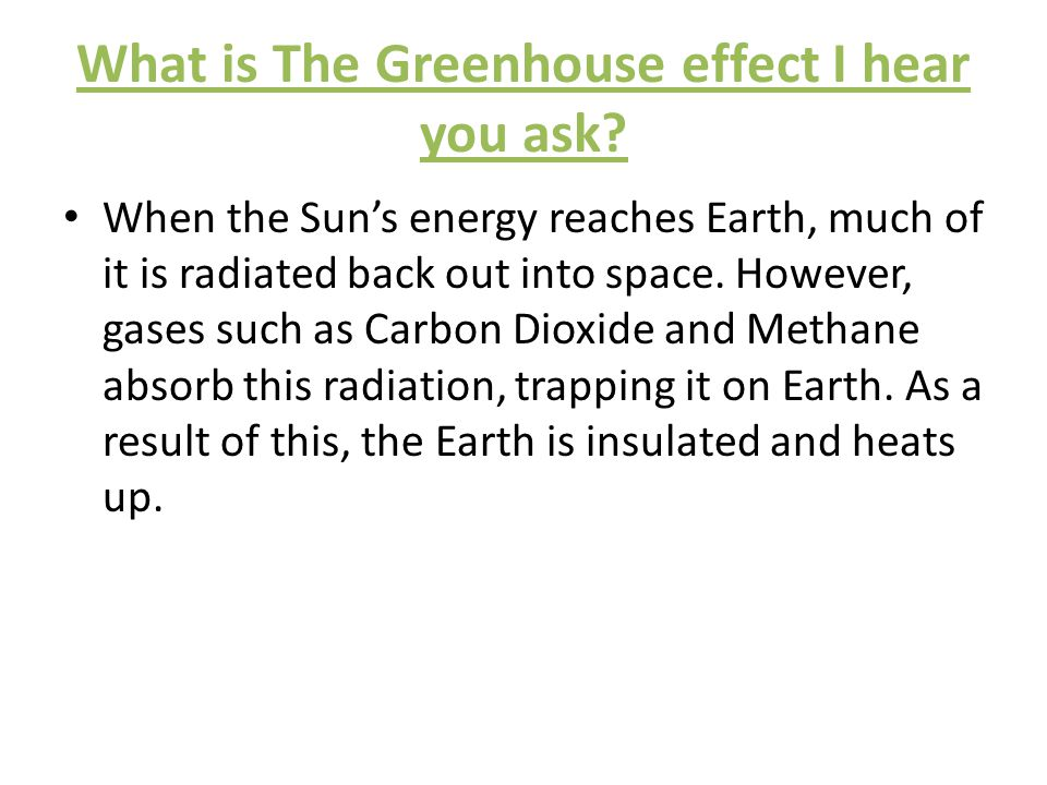 What is The Greenhouse effect I hear you ask