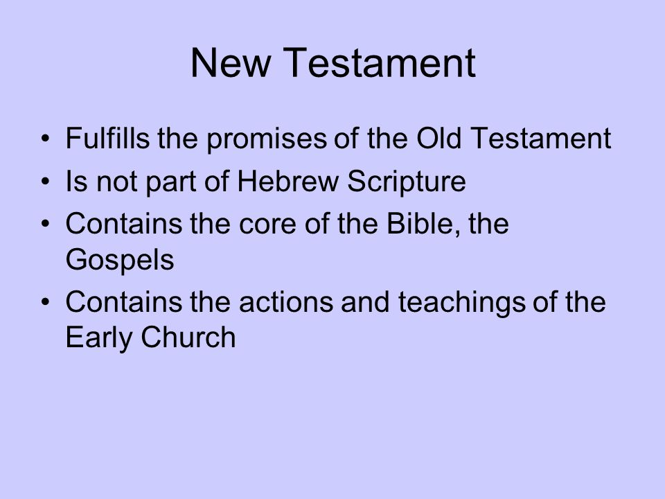 New Testament Fulfills the promises of the Old Testament