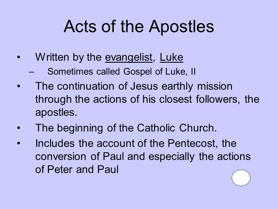 Acts of the Apostles Written by the evangelist, Luke