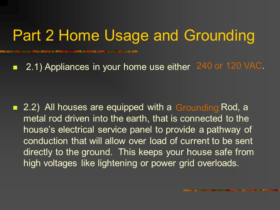 Part 2 Home Usage and Grounding