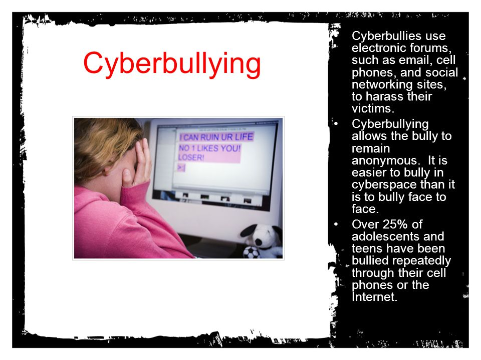 Cyberbullies use electronic forums, such as  , cell phones, and social networking sites, to harass their victims.