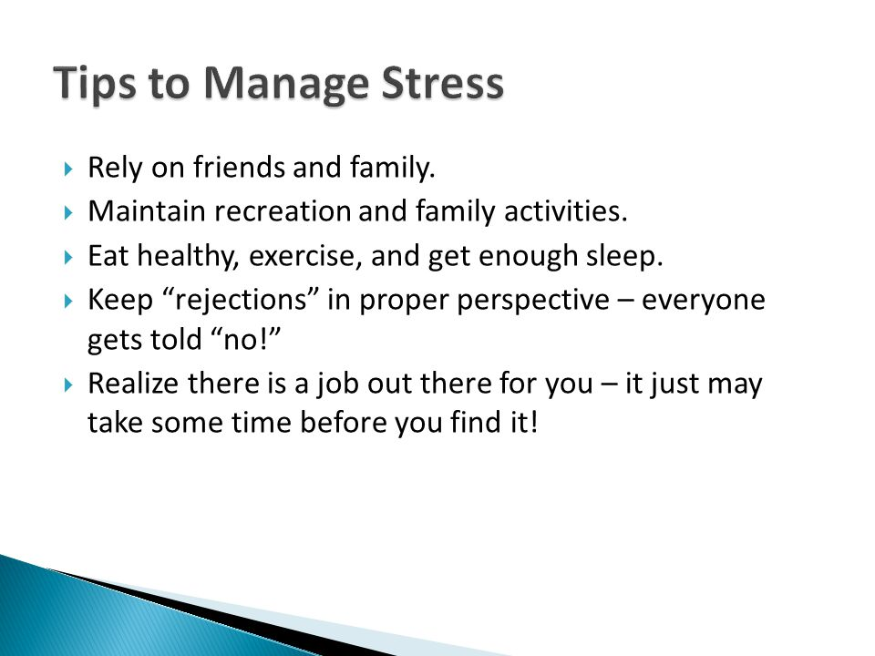 Tips to Manage Stress Rely on friends and family.