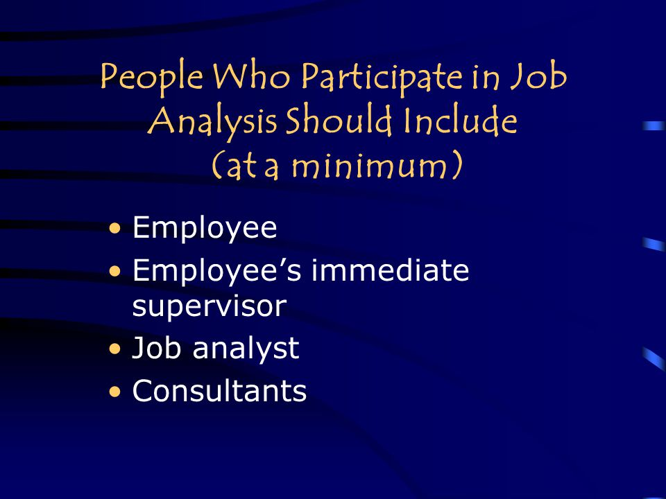 People Who Participate in Job Analysis Should Include (at a minimum)