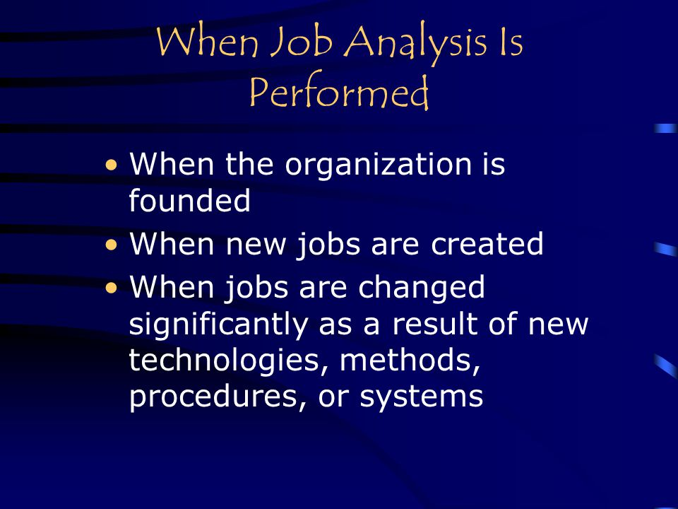 When Job Analysis Is Performed