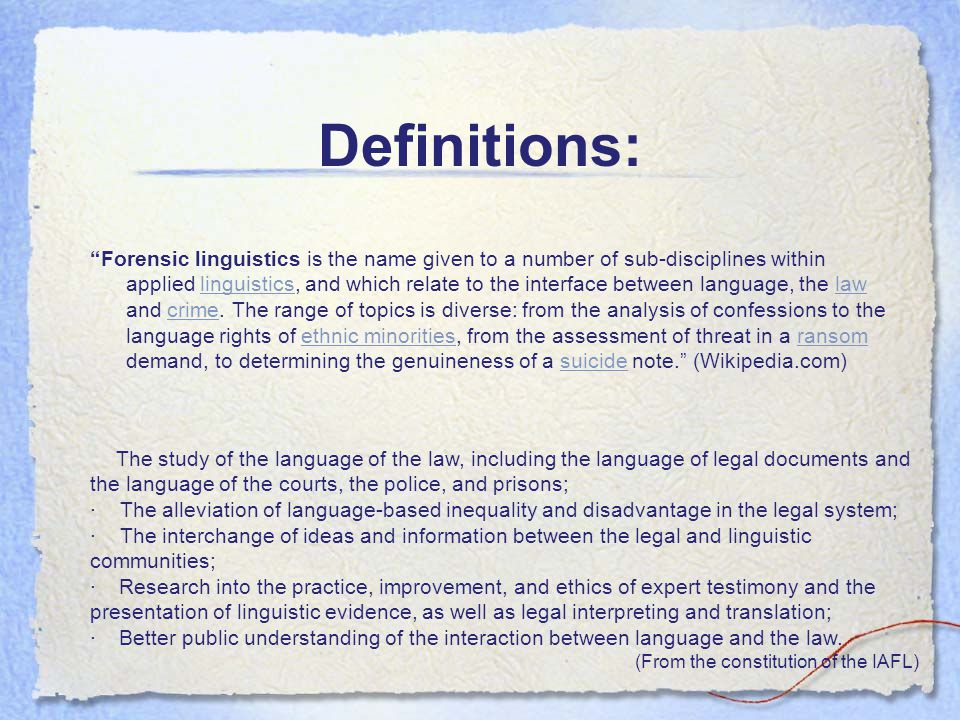Forensic Linguistics Linguistics Is The Scientific Study Of Language In Other Words It Is The Discipline That Studies The Nature And Use Of Language Ppt Download