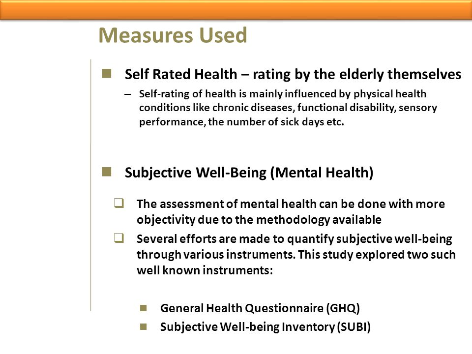Measures Used Self Rated Health – rating by the elderly themselves