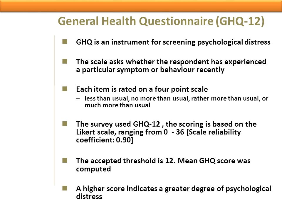 General Health Questionnaire (GHQ-12)