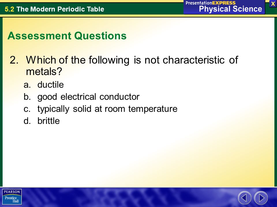 Which of the following is not characteristic of metals