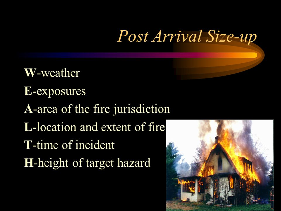 Post Arrival Size-up W-weather E-exposures