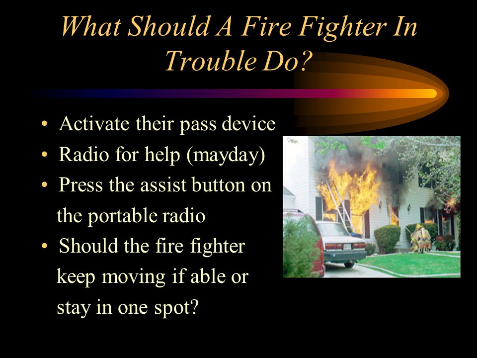 What Should A Fire Fighter In Trouble Do