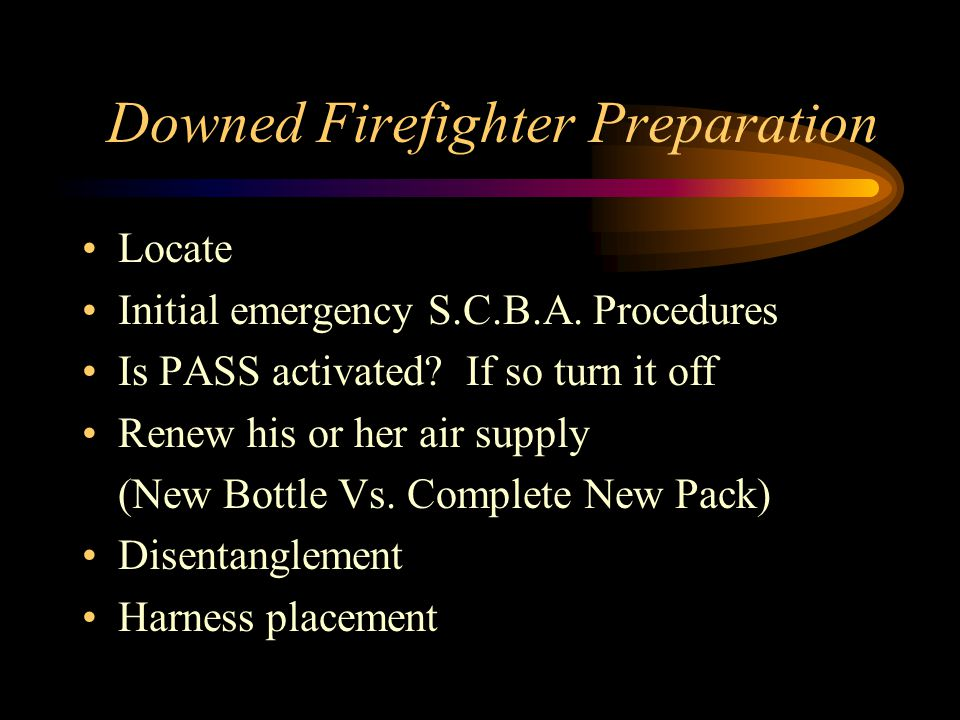 Downed Firefighter Preparation