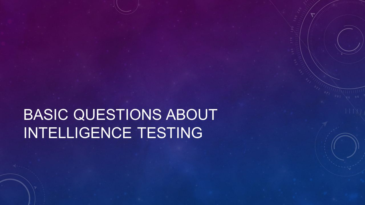 Basic Questions about intelligence testing