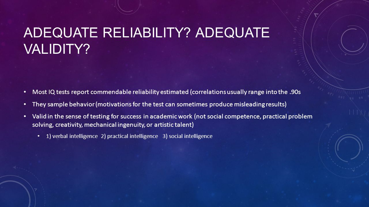 Adequate Reliability Adequate validity