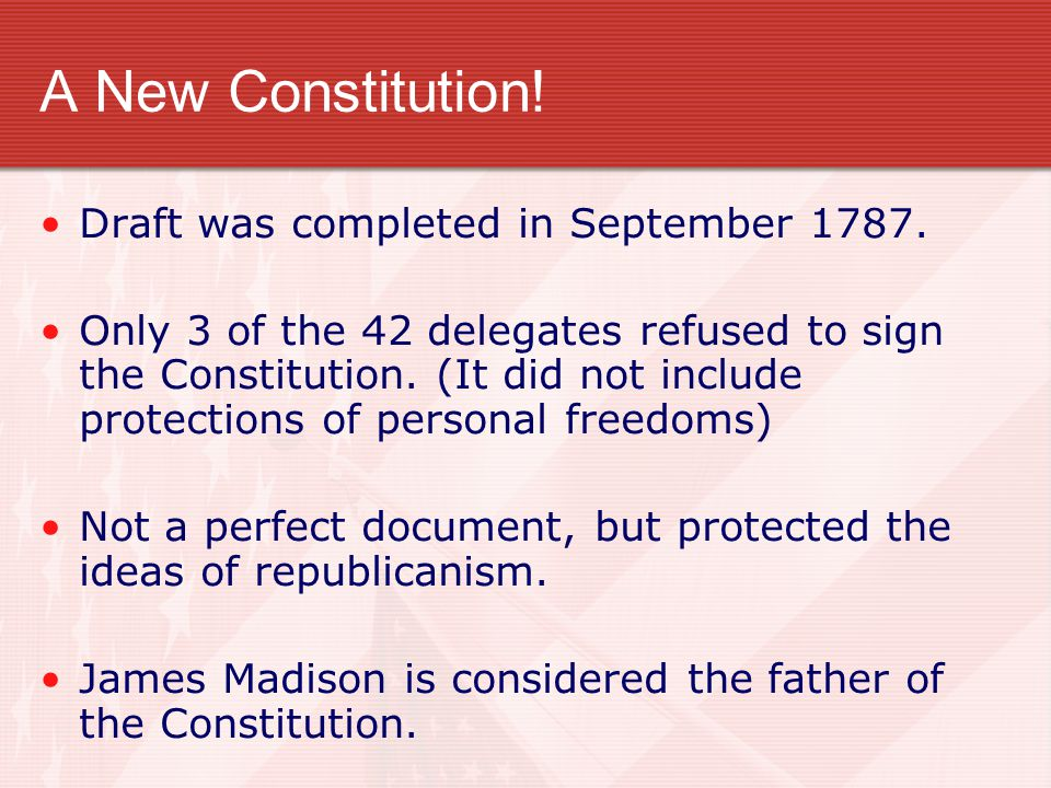 A New Constitution! Draft was completed in September 1787.