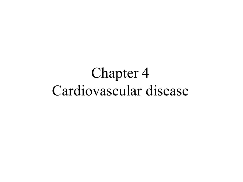 Chapter 4 Cardiovascular disease