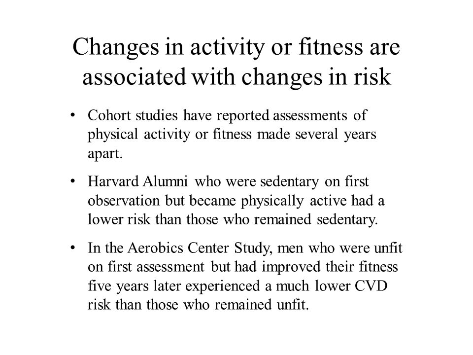 Changes in activity or fitness are associated with changes in risk