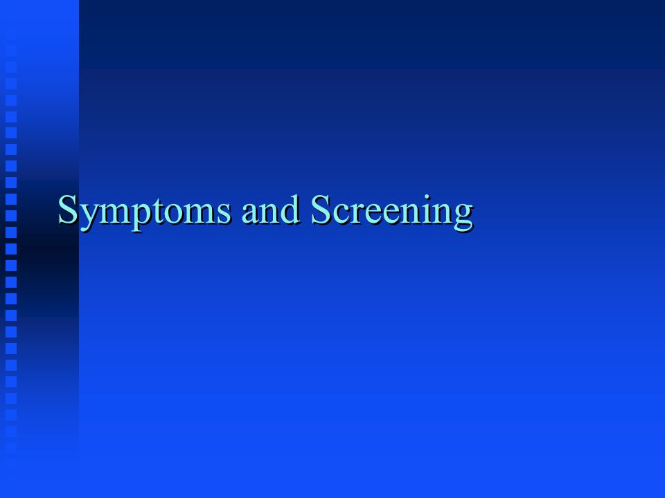 Symptoms and Screening