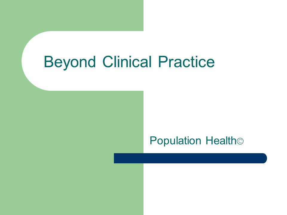 Beyond Clinical Practice