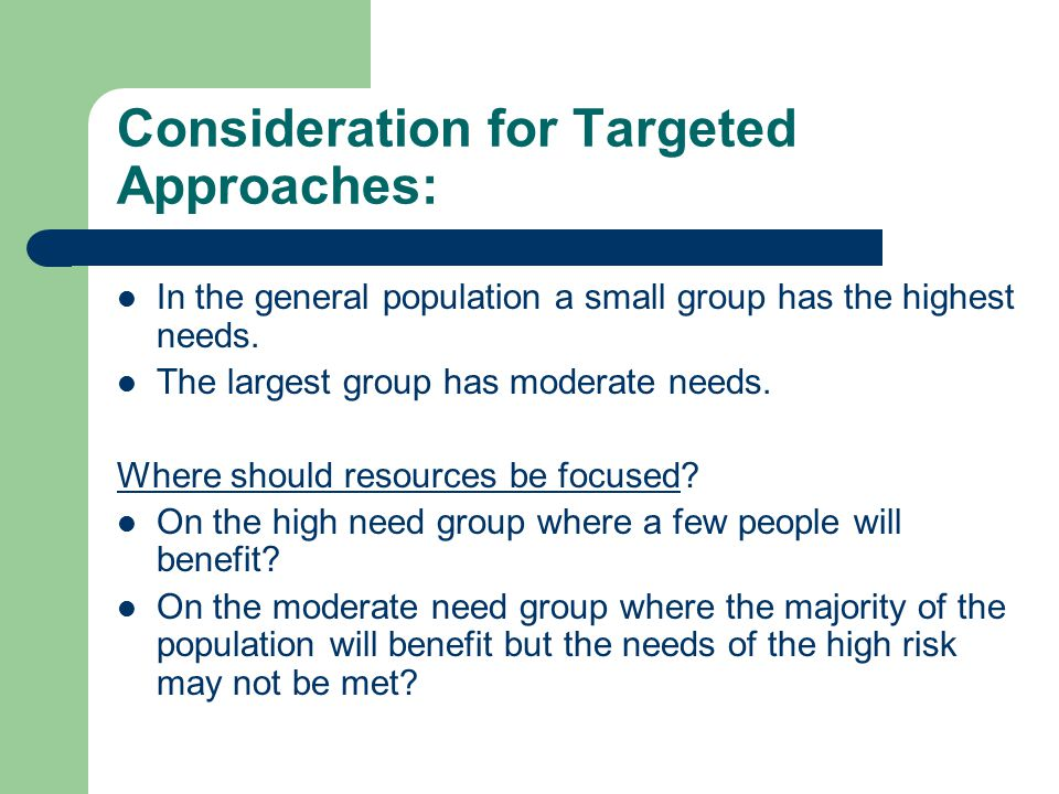 Consideration for Targeted Approaches: