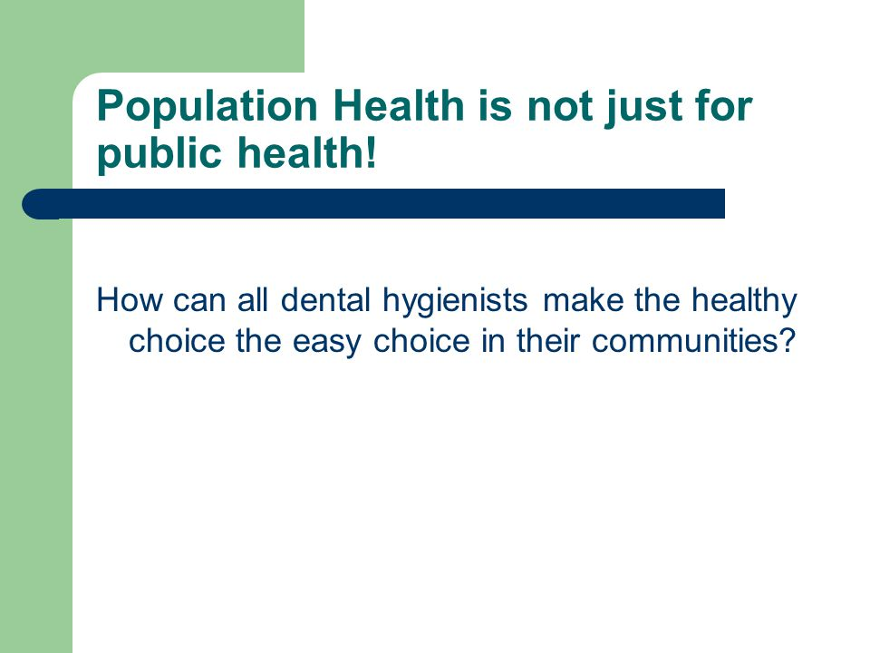 Population Health is not just for public health!