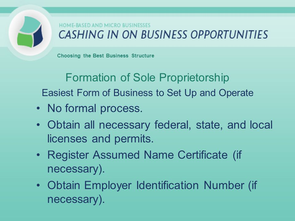 Formation of Sole Proprietorship No formal process.