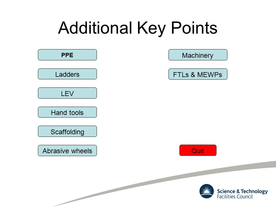 Additional Key Points Machinery Ladders FTLs & MEWPs LEV Hand tools