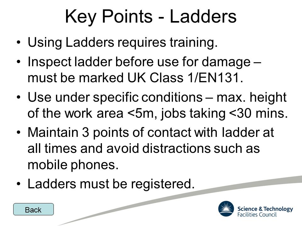 Key Points - Ladders Using Ladders requires training.