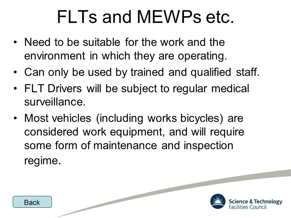 FLTs and MEWPs etc. Need to be suitable for the work and the environment in which they are operating.