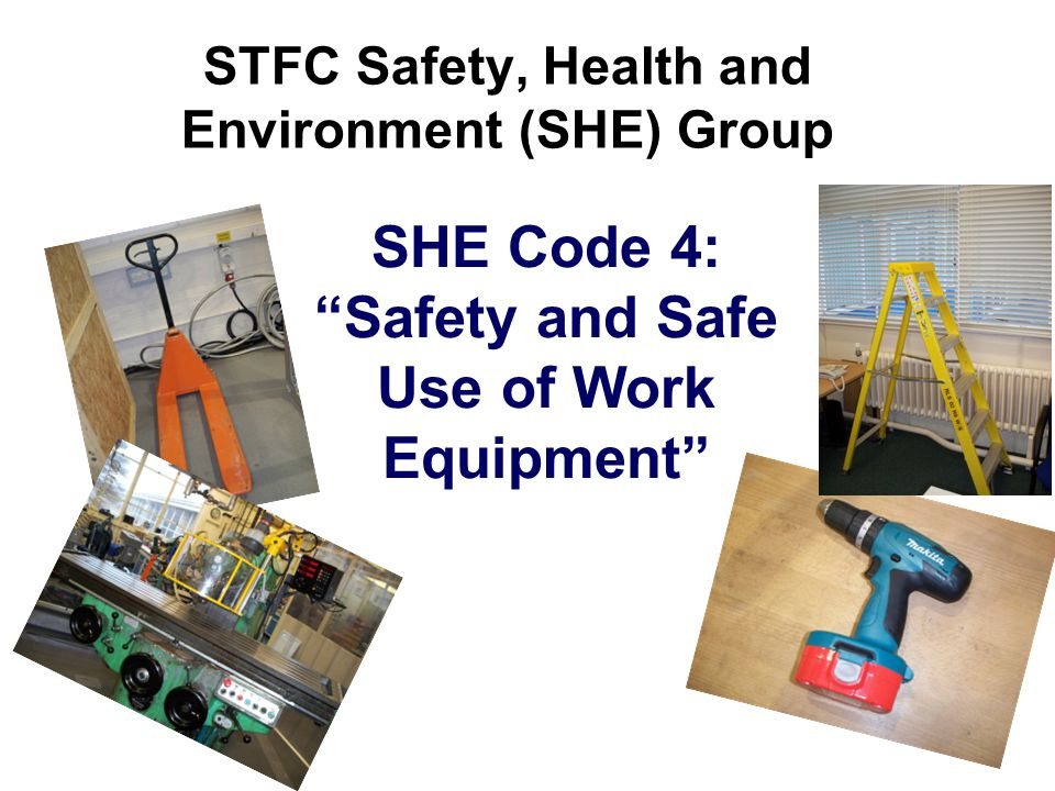 STFC Safety, Health and Environment (SHE) Group