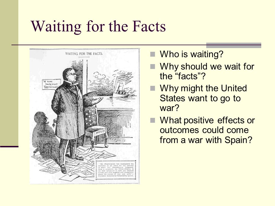Waiting for the Facts Who is waiting