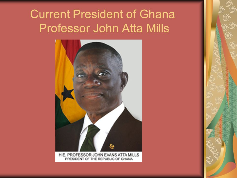 Current President of Ghana Professor John Atta Mills