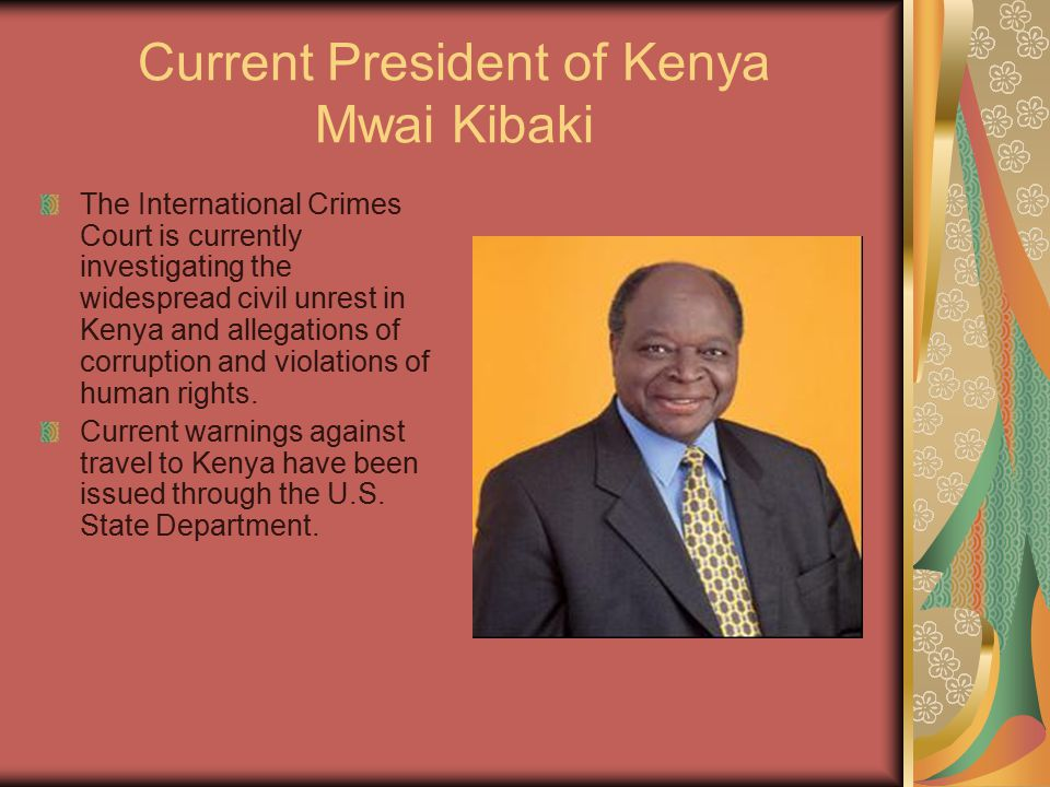 Current President of Kenya Mwai Kibaki