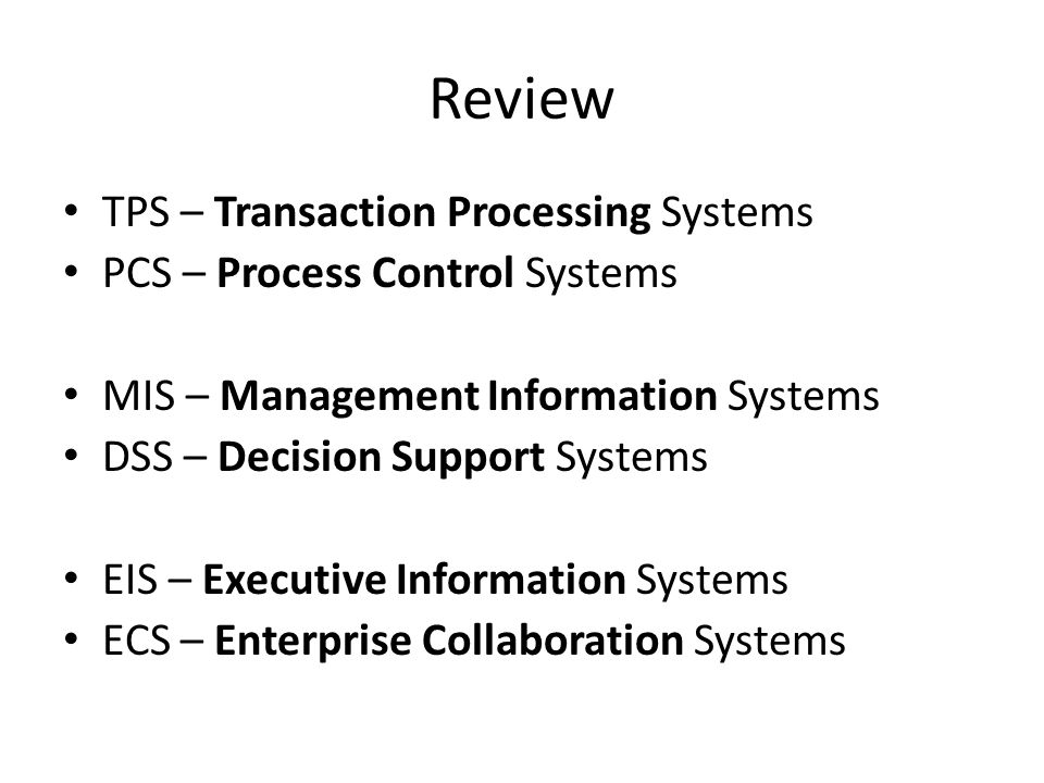 Review TPS – Transaction Processing Systems