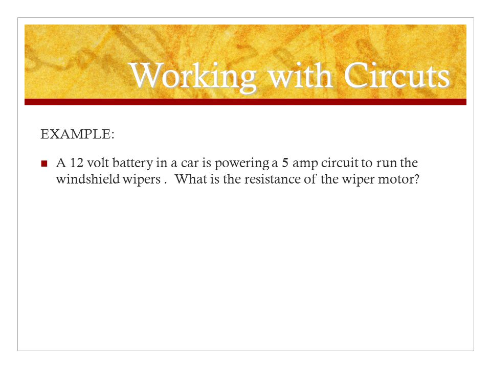Working with Circuts EXAMPLE: