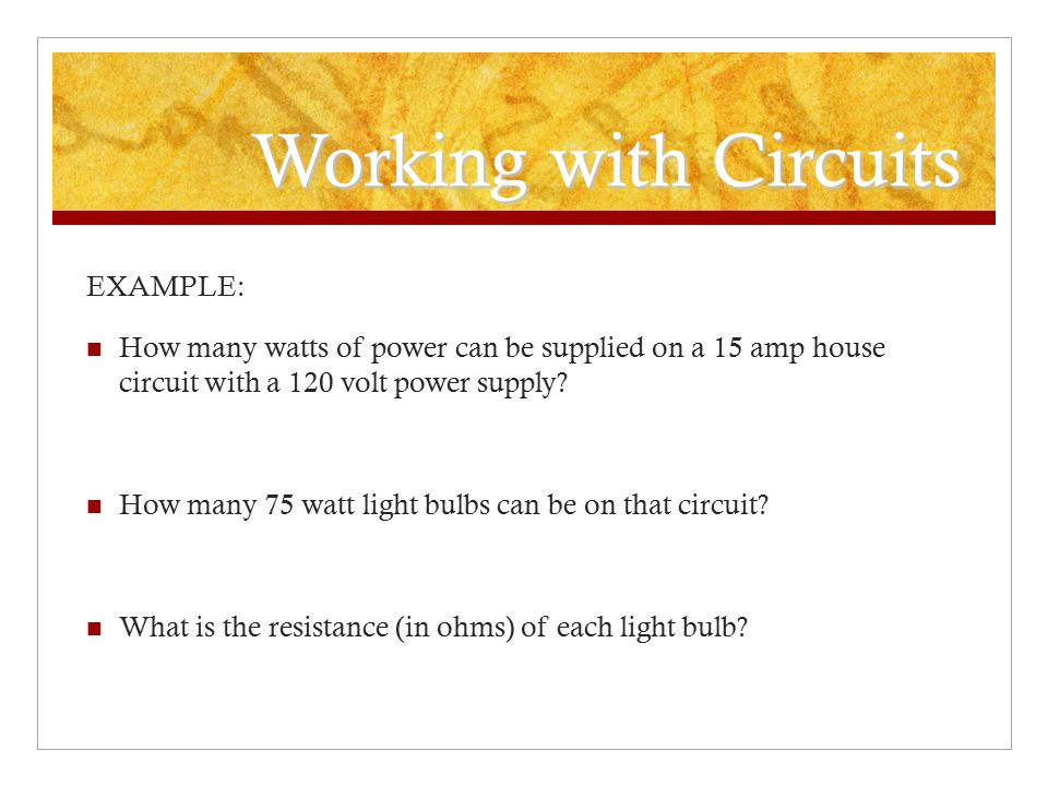 Working with Circuits EXAMPLE: