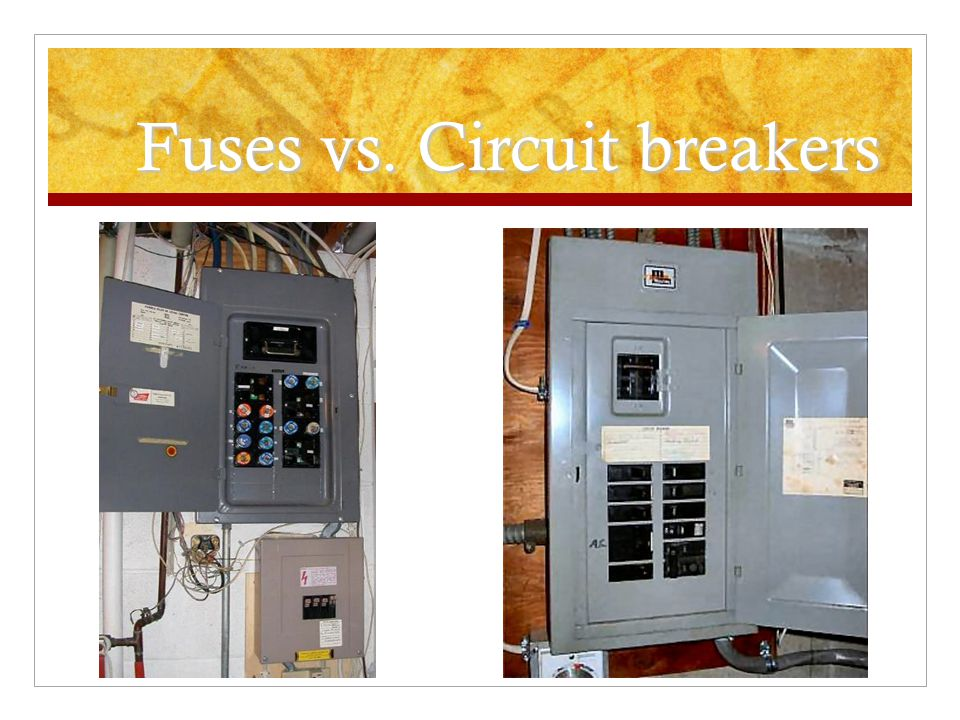 Fuses vs. Circuit breakers