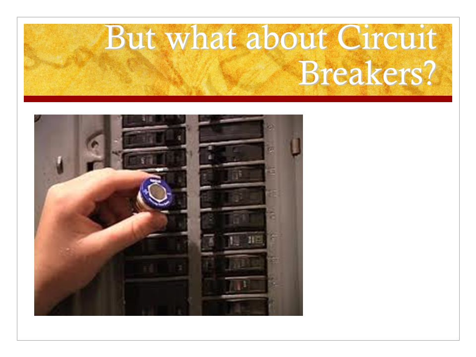 But what about Circuit Breakers